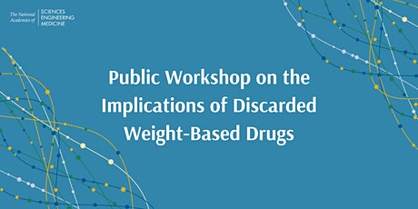 Public Workshop on the Implications of Discarded Weight-Based Drugs entradas