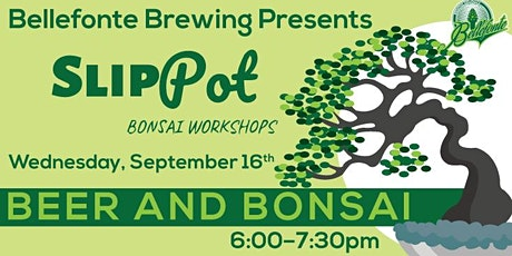 Beer and Bonsai at Bellefonte Brewing tickets
