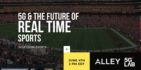 POSTPONED: 5G & The Future of Real Time Sports tickets