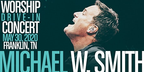 Michael W. Smith - LIVE DRIVE-IN WORSHIP CONCERT - $40 Per Car tickets