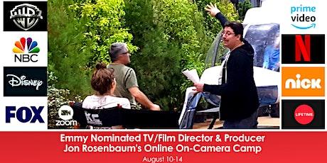 Emmy Nominated TV/Film Director & Producer, Jon Rosenbaum's Online On-Camera Camp tickets