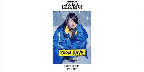 Supa Dupa Fly x Zoom Rave x Every Friday tickets