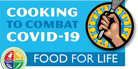Food For Life Online Nutrition, Cooking & Wellness Series : Combat COVID-19 tickets
