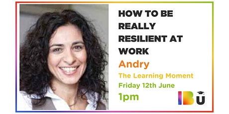 IBU Lunch & Learn - How To Be Really Resilient At Work tickets