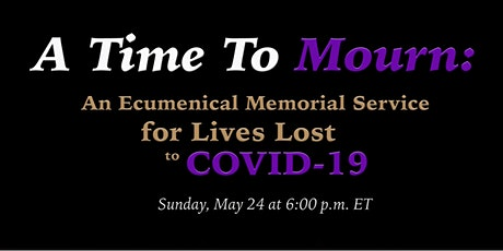 A Time to Mourn: An Ecumenical Memorial Service for Lives Lost to COVID-19 tickets