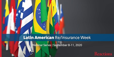 Reactions Latin American Re/Insurance Week &  Awards - Webinar Series tickets