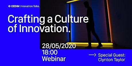 Webinar: Crafting a Culture of Innovation | Clynton Taylor tickets