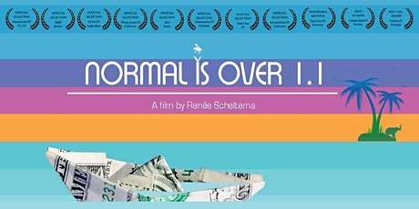 "ONLINE THEATRICAL SCREENING OF""NORMAL IS OVER THE MOVIE 1.1"", MAY 25, 2020 tickets"