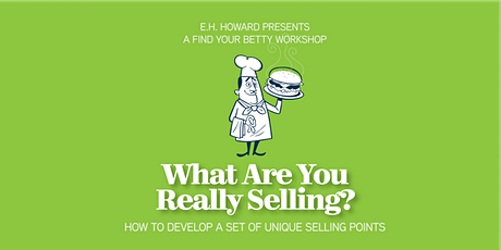 What Are You Really Selling? Determining your unique selling points tickets