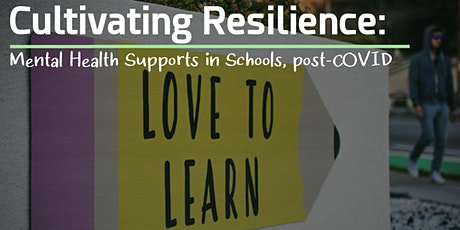 Cultivating Resilience: Mental Health Supports in Schools, post-COVID tickets