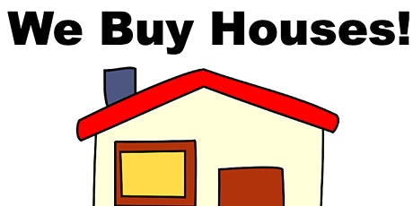 We Buy Houses In TX - Any Area. Any Condition. Any Price. tickets