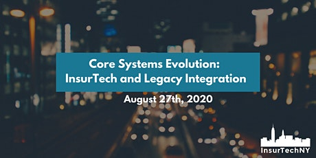 InsurTech NY: Core Systems Evolution - InsurTech and Legacy Integration tickets
