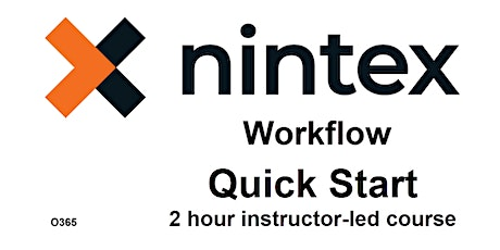 QuickStart with Nintex Workflows (O365) - 2 hr instructor-led course tickets