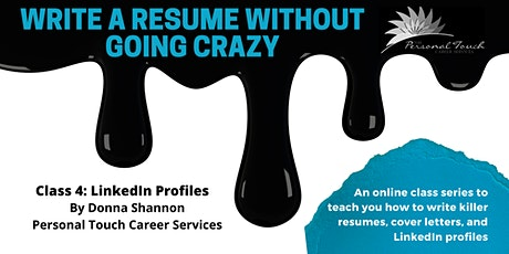 Write a Resume Without Going Crazy (Class 4 of 4): LinkedIn Profiles tickets