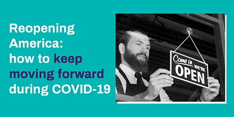 Reopening America: How to keep moving forward during COVID-19 tickets