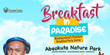 BREAKFAST IN PARADISE tickets