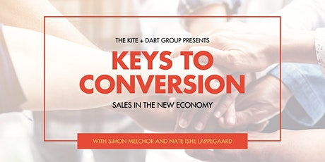 Keys to Conversion- Sales in the New Economy [Webinar] tickets