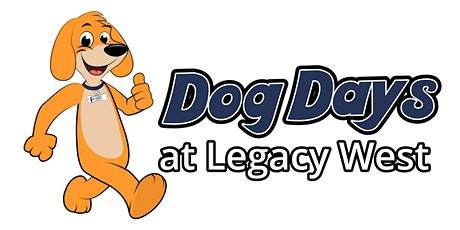 Dog Days at Legacy West tickets