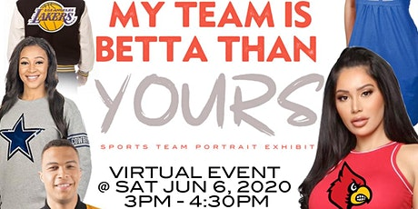A Virtual Event - ArtbyRice's My Team is Better Art Series tickets