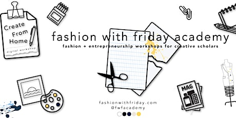 Fashion With Friday Academy:  Create From Home (Digital  Workshop) tickets