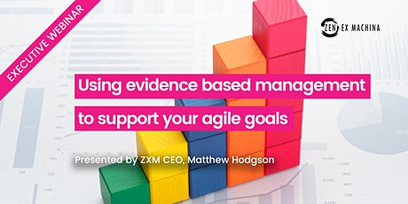 Executive Webinar: Using Evidence Based Management to support your Goals Tickets