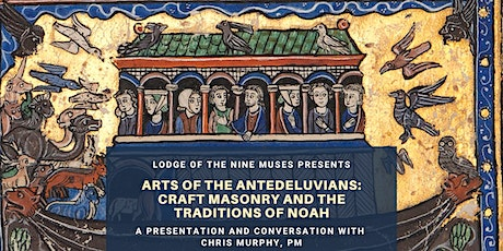 Arts of the Antedeluvians: Craft Masonry and the Traditions of Noah tickets