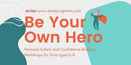 Be Your Own Hero: Weekly Workshops for Girls age 6-8 tickets