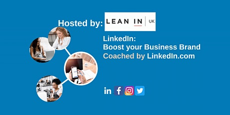 Lean In UK -  Using LinkedIn to Boost your Business Brand tickets