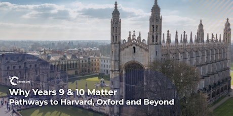 Why Years 9 & 10 Matter - Pathways to Harvard, Oxford and Beyond   AUS tickets
