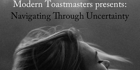 Modern Toastmasters: Navigating Through Uncertainty tickets