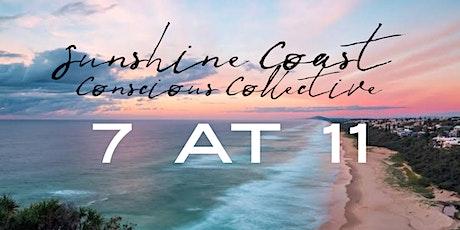 Seven at Eleven - Sunshine Coast Conscious Collective tickets