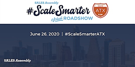 Sales Assembly's #ScaleSmarter Virtual Roadshow - Austin tickets