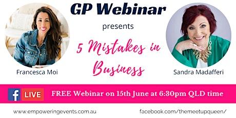 GP FREE Webinar: 5 Mistakes In Business! tickets
