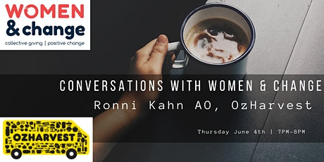 Conversations with Women and Change - Ronni Kahn from OzHarvest tickets
