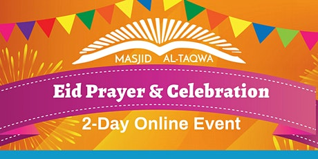 MAT   EID AL-FITR PRAYER & 2-DAY CELEBRATION!  (May 24th & May 25th) tickets