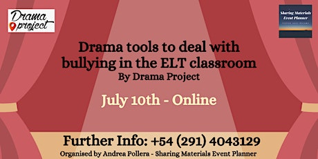 """""""Drama tools to deal with bullying in the ELT classroom"""" By Drama Project  tickets"""
