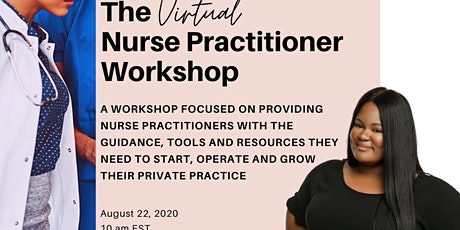 The Virtual Nurse Practitioner Workshop: Start Your Private Practice 101 tickets