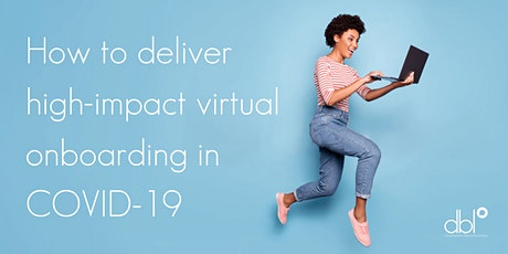 How to deliver high impact virtual onboarding in COVID-19 - Virtual Roundtable (UK) tickets
