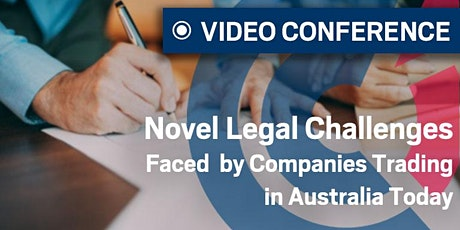 WA I Novel Legal Challenges Faced by Companies Trading in Australia Today: anticipating, preventing, and resolving issues tickets