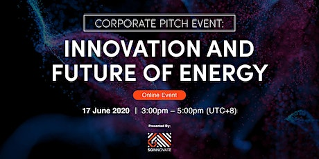 Corporate Pitch Event: Innovation and Future of Energy [Online Event] tickets