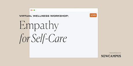 Wellness Workshop | Empathy for Self-Care tickets