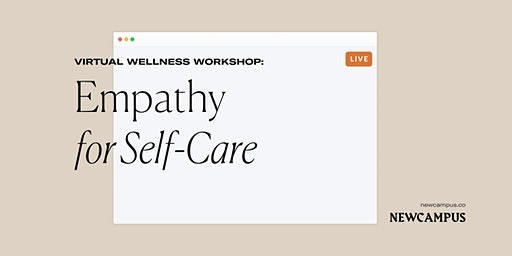 Wellness Workshop | Empathy for Self-Care