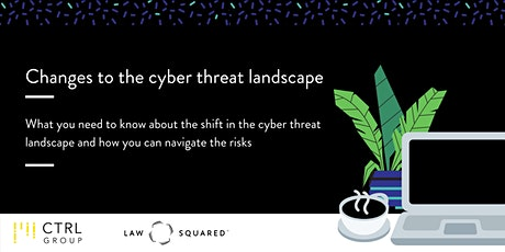 Changes to the cyber threat landscape tickets