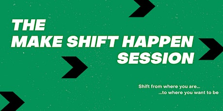 Make Shift Happen Session tickets