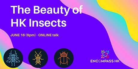 The beauty of HK insects tickets
