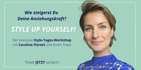 STYLE UP YOURSELF! - Der exklusive Style-Tages-Workshop Tickets