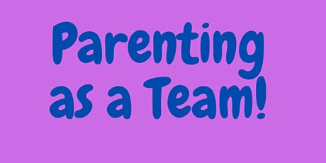 Parents Parenting as a Team! tickets
