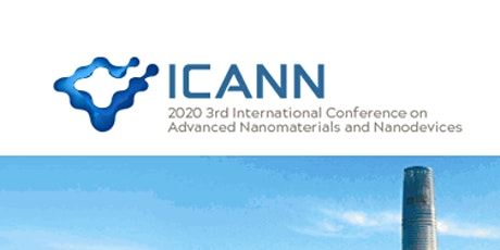 3rd International Conference on Advanced Nanomaterials and Nanodevices (ICANN 2020) tickets