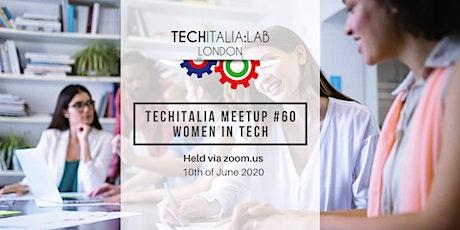 TechItalia London Women in Tech Online Meetup #60 - June 2020 tickets