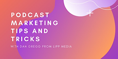Podcast Marketing Tips and Tricks tickets